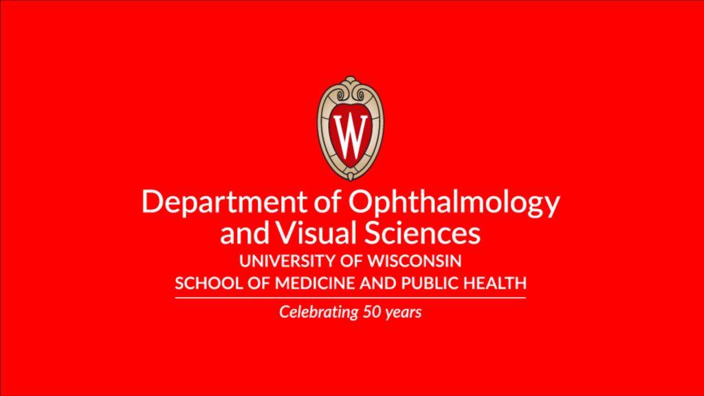 Celebrating 50 years of Ophthalmology at UW-Madison